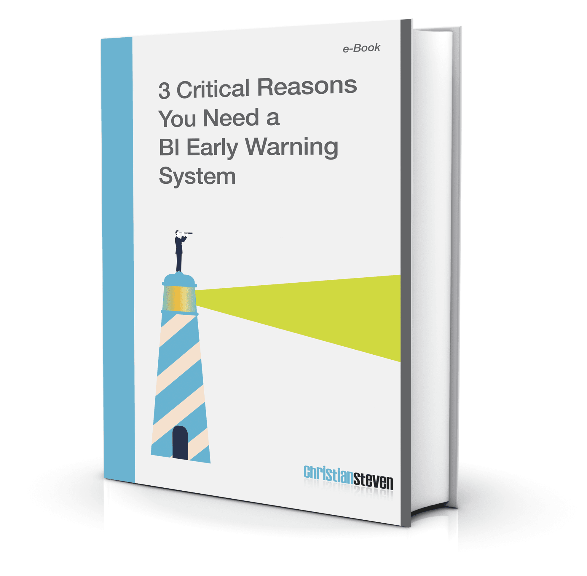 eBook: 3 Critical Reasons You Need a BI Early Warning System